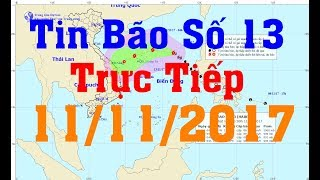 Tin Thời sự Hôm nay (18h30 - 11/11/2017) : Bão Số 13 Mạnh Cấp 8, Giật Cấp 11 Tiến Vào Nước Ta