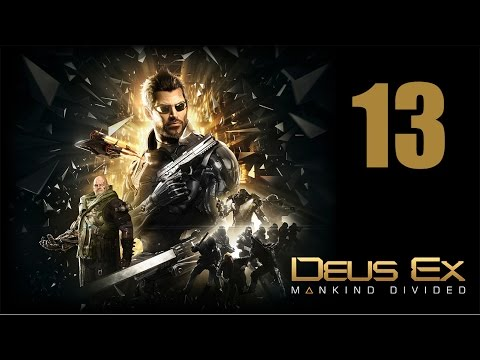 Deus Ex: Mankind Divided Let's Play Part 13: Watches & Bombs