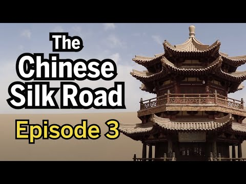 The Chinese Silk Road - Episode 3 - The End of the Road