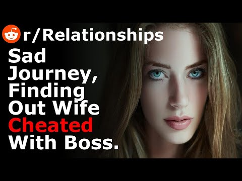 My Sad Journey In Finding Out My Wife Cheated With Her Boss.