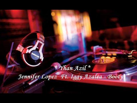 Jennifer Lopez  Ft  Iggy Azalea – Booty (Remix)