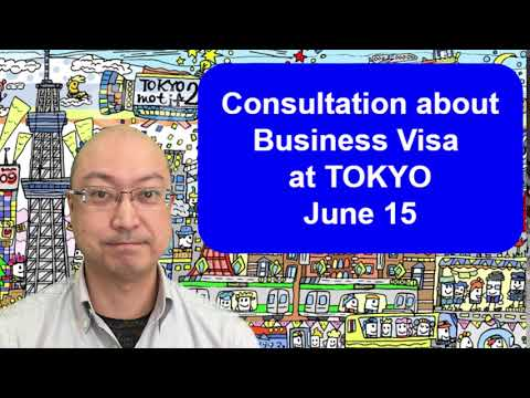 Consultation about Business Visa at TOKYO on June 15