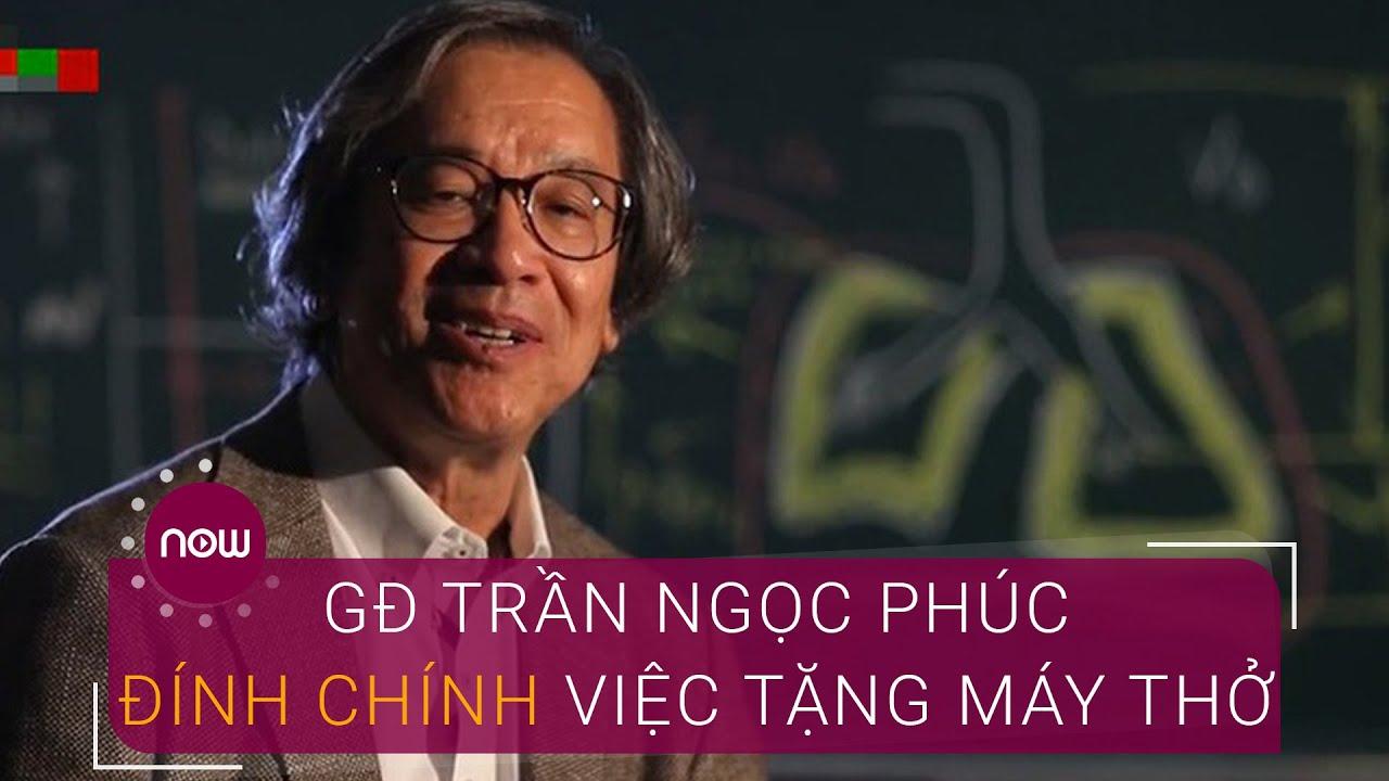 GĐ Trần Ngọc Phúc: Chúng tôi không đủ sức tặng 2000 máy trợ thở | VTC Now
