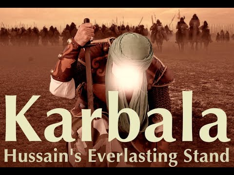 NEW FILM: Karbala - Hussain's Everlasting Stand (1080p HD & Surround Sound)