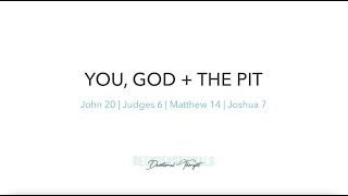 You, God + the Pit | Devotional Thought