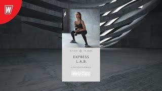 EXPRESS L A B с Александрой Дёминой 14 августа 2020 Онлайн тренировки World Class