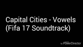 Capital Cities Vowels Fifa 17 Soundtrack