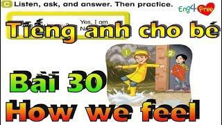 Tiếng Anh Cho Bé - Bé Học Tiếng Anh - Dạy bé online - Bài 30 - How We Feel Part 1