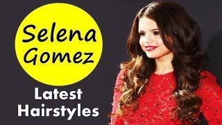 Selena Gomez Latest Hairstyles