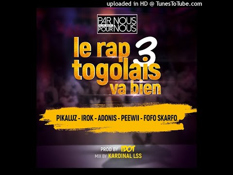 Par Nous Pour Nous ft Fofo SKarfo x Peewii x Pikaluz x Irok x Adonis - Le Rap Togolais Va Bien 3