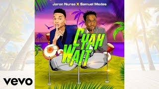 CYAH WAIT - Samuel Medas & Jaron Nurse (Official Audio)