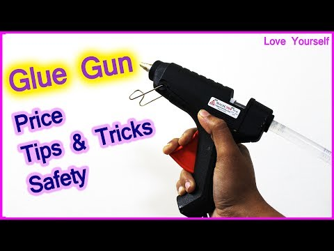 Glue gun price | Tips and Tricks | Safety precautions | How to use Glue Gun