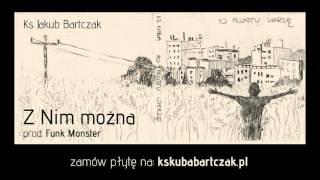 ks. Jakub bartczak - Z nim mozna prod. Funk Monster