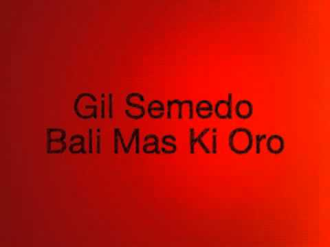 Gil Semedo - Bali Mas Ki Oro #1