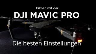 Die BESTEN Einstellungen für DJI Mavic Pro