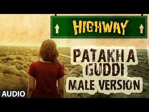 Highway Song Patakha Guddi By AR Rahman (Official) Full Song (Audio) | Alia Bhatt, Randeep Hooda