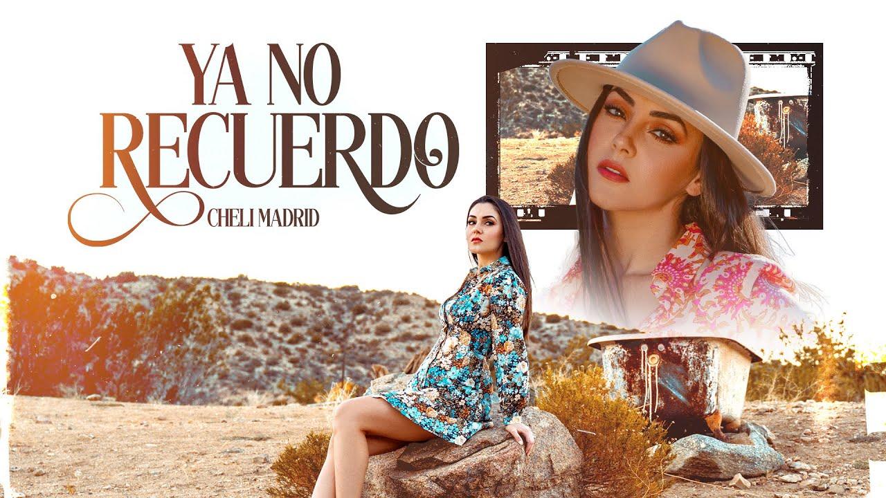 Ya No Recuerdo - (Video Oficial) - Cheli Madrid - DEL Records 2021