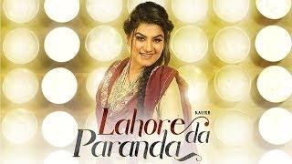 lahore-da-paranda-kaur-b-latest-punjabi-songs-kaafir-kaur-b-song-jatti-song-kaur-b-gabruu