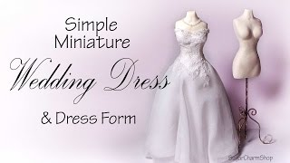 Simple Miniature Wedding Dress & Dress Form Tutorial - Dolls/Dollhouse