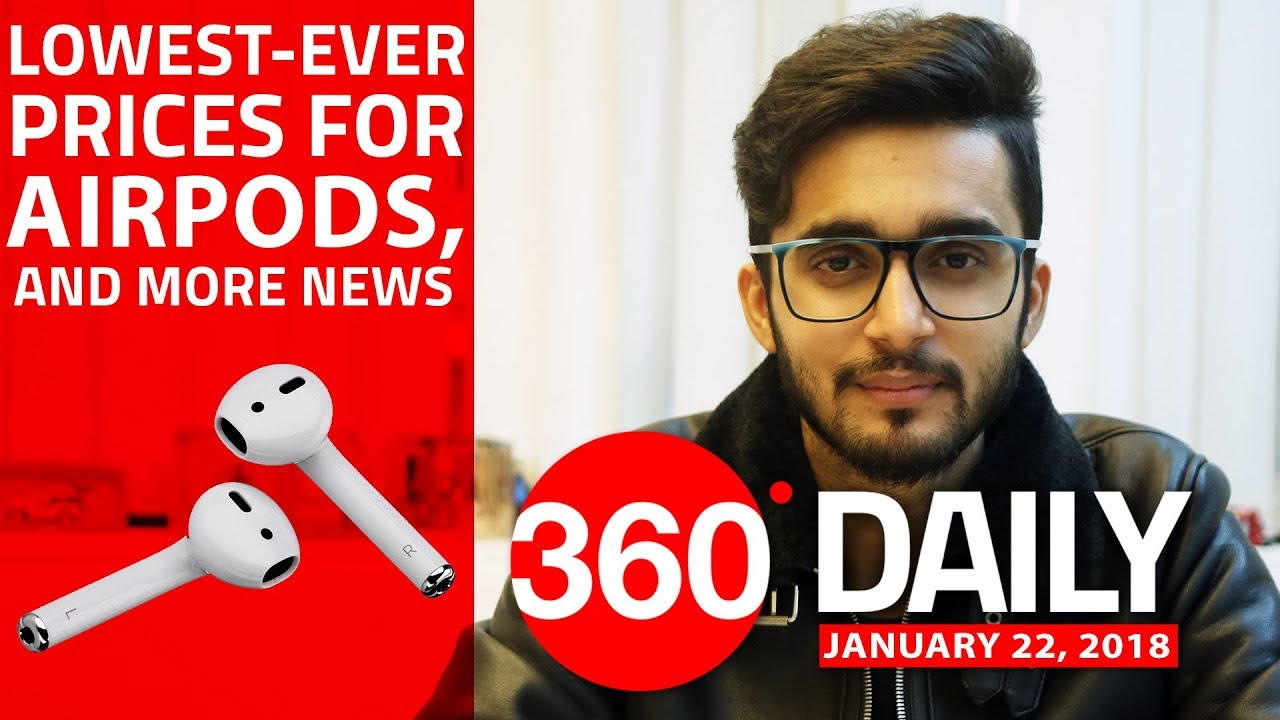AirPods at Lowest Effective Price, Vivo X20 Plus Under Display, and More (Jan 22, 2018)