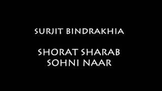 Surjit Bindrakhia - Shorab Sharab Sohni Naar
