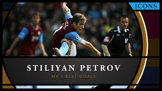 Icons: Stiliyan Petrov – My 5 best goals