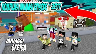 Kompilasi Lucu !! 2017 Animasi - Minecraft Animation Indonesia