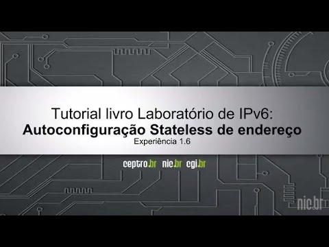 Tutorial IPv6: Autoconfiguração Stateless de endereços IPv6