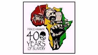 Prince Hammer - 400 Years Of Slavery - 12