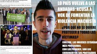 ¡¡¡EL PAÍS ACUSA A VOX DE FOMENTAR LA VIOLENCIA MACHISTA!!! || VERGÜENZA DE PERIODISMO