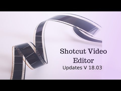 What Is New In Shotcut Video Editor Version 18 03 - James Woo