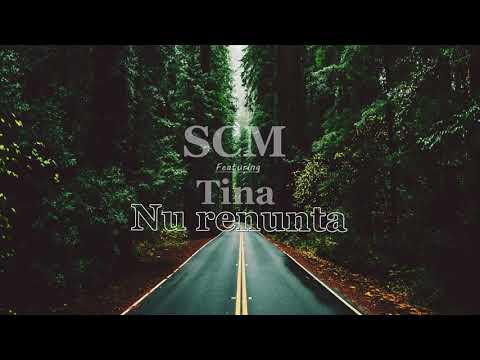 SCM Ft Tina - Nu renunta