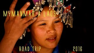 MYANMAR (Burma) / LAOS  ROAD TRIP, documentary, travel (english version)