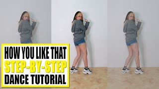 HOW YOU LIKE THAT Dance Tutorial (Step-by-step) | Rosa Leonero