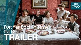 Further Back In Time For Dinner Trailer BBC Two