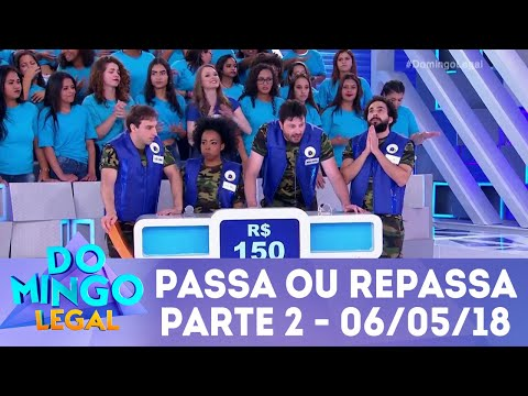 Passa ou Repassa - Parte 2 | Domingo Legal (06/05/18)