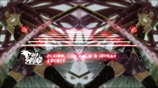Flairo, Lux Holm &amp Jeyday - Spirit