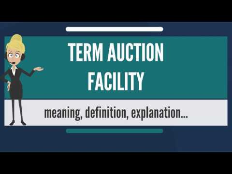 what-is-term-auction-facility?-what-does-term-auction-facility-mean?-term-auction-facility-meaning