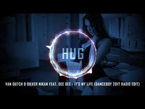 Van Dutch & Silver Nikan Feat. Dee Dee - It's My Life (Danceboy 2017 Radio Edit)