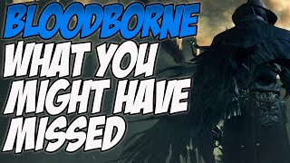 Bloodborne What You Might Have Missed