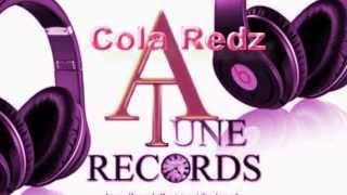 Cola Redz - July 2013 [ wat is life] [if yo doh got love]