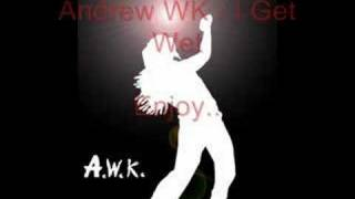 Repeat youtube video Andrew WK - I Get Wet (SONG)