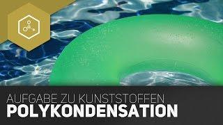 Polykondensation - Typische Aufgaben zu Kunststoffen im Abitur!
