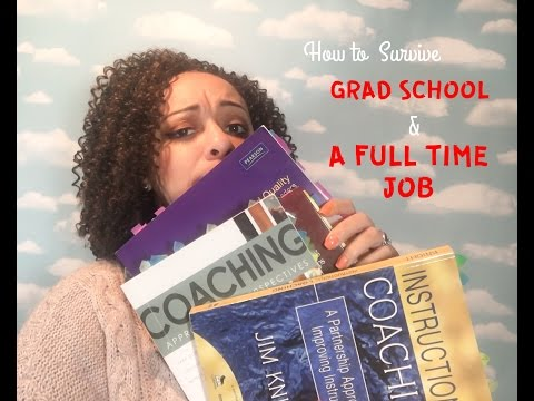 How to Survive Grad School and a Full Time Job