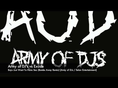 Army of DJ's vs Exude - Boys Just Want To Have Sex (Bombs Away Remix) [Xelon Entertainment]