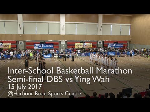 Basketball Marathon Semi-final DBS vs Ying Wa 15 July 2017 (Full Match)