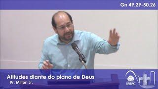 Gn 49.29-50.26 - Atitudes diante do plano de Deus