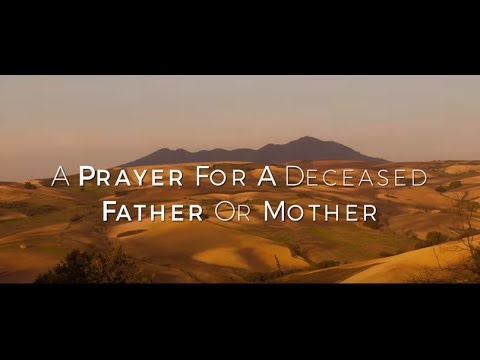 a prayer for a deceased father or mother hd youtube