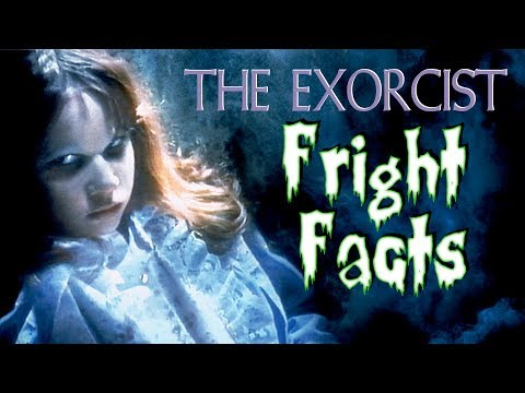 THE EXORCIST - FRIGHT FACTS