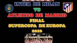 Final Supercopa Europa 2010 Inter de Milan vs Atletico de Madrid
